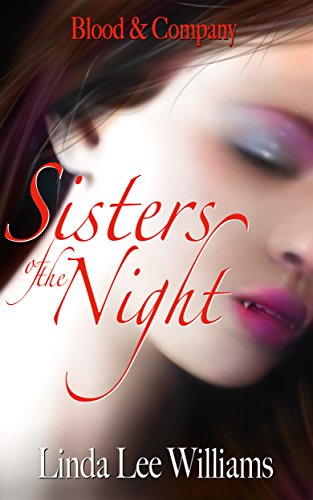 Book: Sisters of the Night (Blood & Company Book 2) by Linda Lee Williams