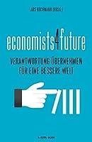 economists4future: Verantwortung uebernehmen fuer eine bessere Welt