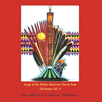 Songs of the Native American Church from Oklahoma Vol. 6