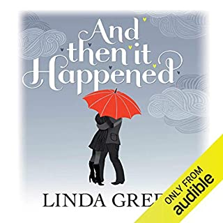 And Then it Happened                   By:                                                                                                                                 Linda Green                               Narrated by:                                                                                                                                 Suzie Aitcheson                      Length: 10 hrs and 57 mins     170 ratings     Overall 4.2