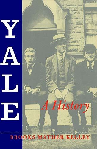 Yale: A History (Yale Scene: University)