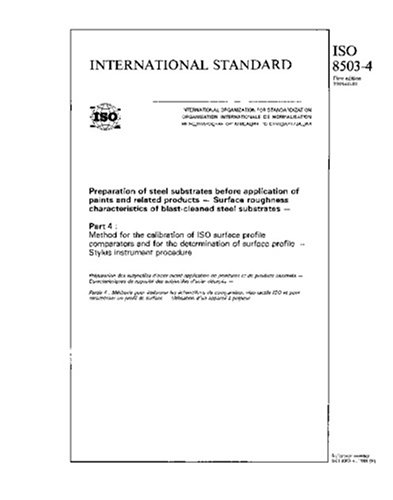 ISO 8503-4:1988, Preparation of steel substrates before application of paints and related products: Surface roughness characteristics of ... surface profile comparators and for the de