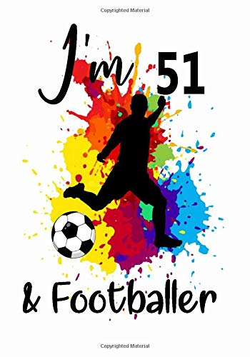 I'm 51 & Footballer: 51th Birthday Football journal For 51 Years Old women & men ,Colorful Notebook , Football Notebook for fans Birthday Gift