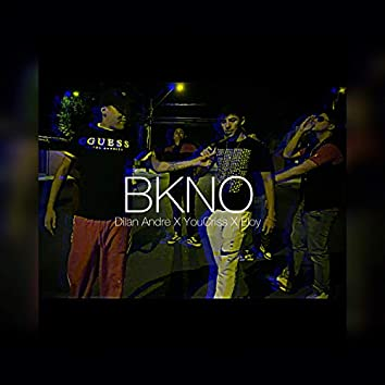 Bkno (con Dilan Andre, Eloy)