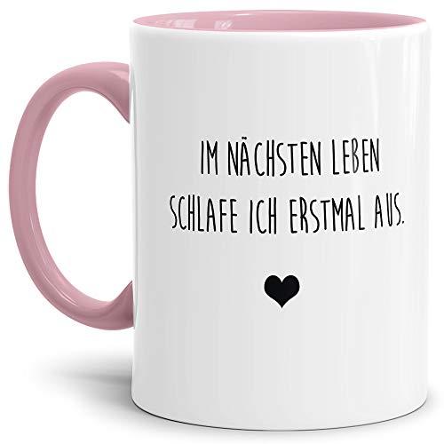 Tasse mit Spruch Im nächsten Leben schlafe ich erstmal aus Lustig/Arbeit/Büro/Witzig/Geschenkidee für Kollegen/Innen & Henkel Rosa