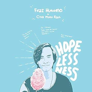 Hopelessness (feat. Cita Multi Raih)