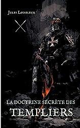 « La doctrine secrète des templiers », Jules Loiseleur