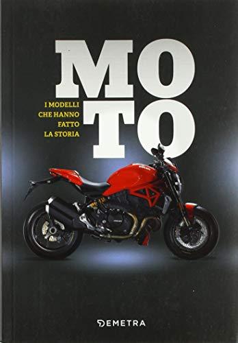 Moto. I modelli che hanno fatto la storia
