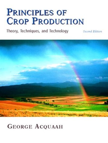 Principles of Crop Production: Theory, Techniques, and Technology (2nd Edition)