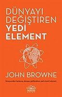 Dünyayi Degistiren Yedi Element