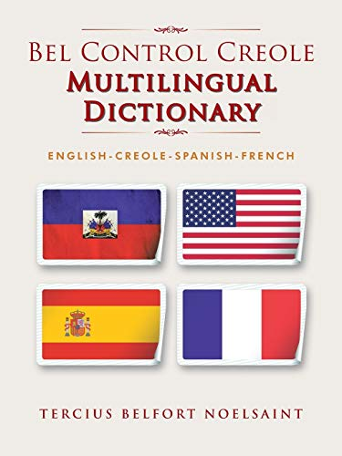 Bel Control Creole Multilingual Dictionary: English-Creole-Spanish-French