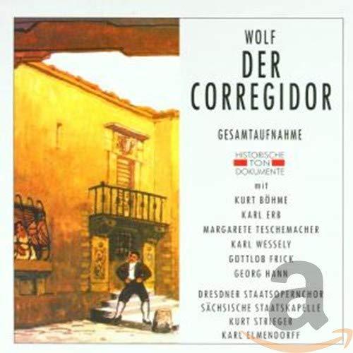 Wolf: Der Corregidor (Gesamtaufnahme) (deutsch) (Aufnahme Dresden 1944)