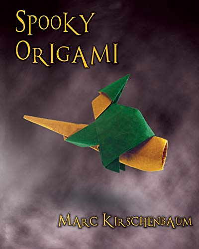Compare Textbook Prices for Spooky Origami Illustrated Edition ISBN 9781951146092 by Kirschenbaum, Marc,Kirschenbaum, Marc,Kirschenbaum, Marc