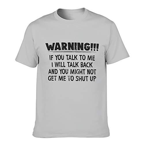 Warnung Sprechen Sie mit Mir werde ich zurück sprechen T-Shirt für Männer lustiger Humor T-Shirt Silver Gray l