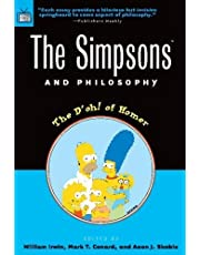 The Simpsons and Philosophy: The D'oh! of Homer: 2 (Popular Culture and Philosophy)