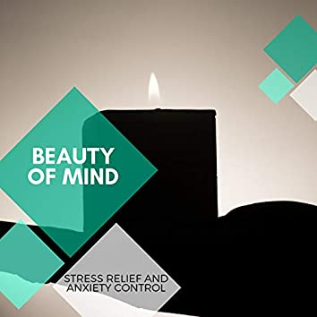 Beauty Of Mind - Stress Relief And Anxiety Control