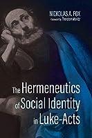 The Hermeneutics of Social Identity in Luke-Acts