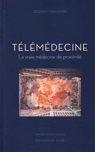 Télémédecine, La vraie médecine de proximité