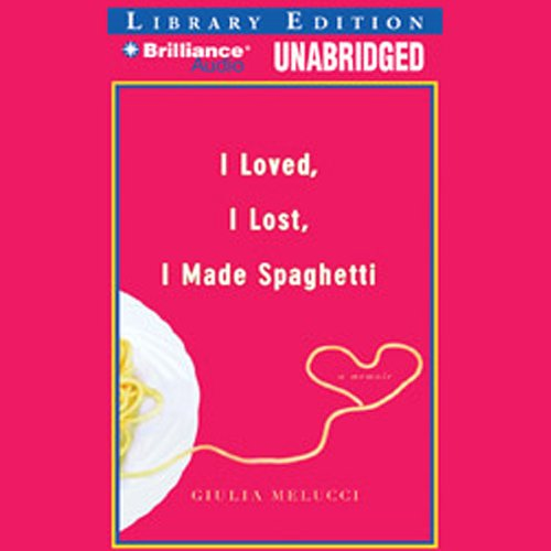 I Loved, I Lost, I Made Spaghetti audiobook cover art