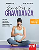 Ginnastica in gravidanza. Stretching, tonificazione e rilassamento per arrivare al parto serena e in forma. Con Contenuto digitale per download