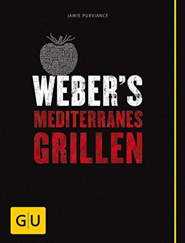 Weber's Mediterranes Grillen (GU Weber's Grillen)