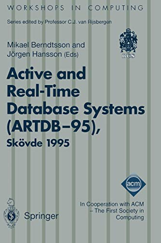 Active and Real-Time Database Systems (ARTDB-95): Proceedings of the First International Workshop on Active and Real-Time Database Systems, Skövde, Sweden, 9-11 June 1995