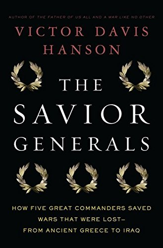 Image of The Savior Generals: How Five Great Commanders Saved Wars That Were Lost - From Ancient Greece to Iraq