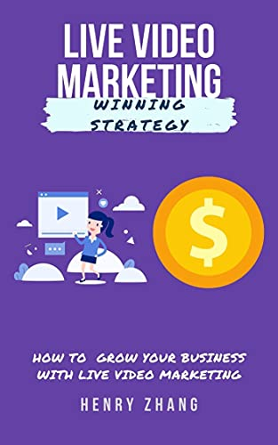 Live Video Marketing Winning Strategy: How to grow your business with live video marketing (English Edition)
