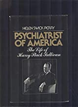 Psychiatrist of America: The Life of Henry Stack Sullivan