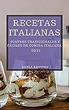 RECETAS ITALIANAS 2021 (ITALIAN COOKBOOK 2021 SPANISH EDITION): POSTRES TRADICIONALES Y FÁCILES DE COMIDA ITALIANA