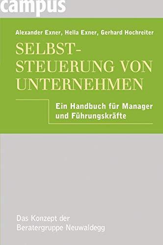 Selbststeuerung von Unternehmen: Ein Handbuch für Manager und Führungskräfte
