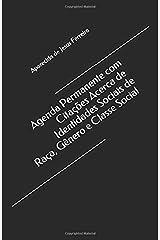 Agenda Permanente com Citações Acerca de Identidades Sociais de Raça, Gênero e Classe Social (Portuguese Edition) Paperback