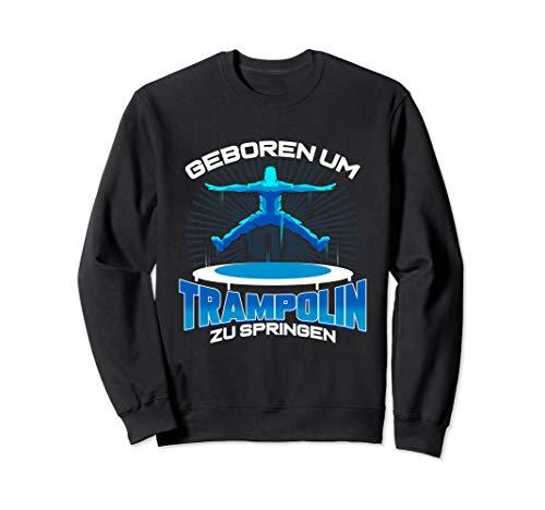 Trampolin Springen Jumping Fitness Trendsport Sweatshirt