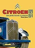 Citroën - Ses poids lourds et autocars 1929-1974