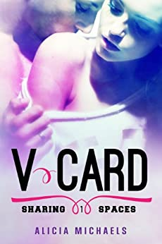 V-Card: A New Adult Romantic Comedy (Sharing Spaces Book 1) by [Alicia Michaels]