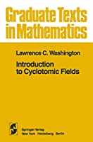 Introduction to Cyclotomic Fields (Graduate Texts in Mathematics)
