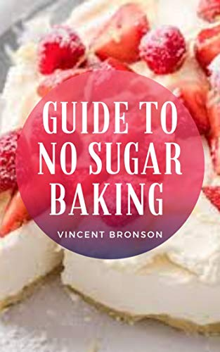 Guide to No Sugar Baking: There are a number of sugar...