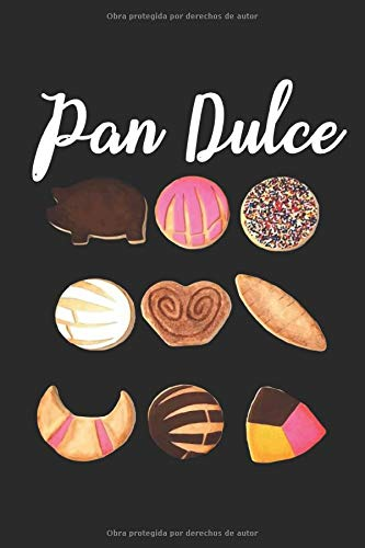 Pan Dulce: Mexican Sweet bread Journal Notebook (Spanish Edition)