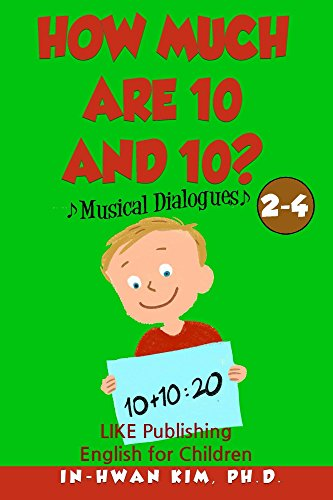 How much are 10 and 10? Musical Dialogues (English for Children Picture Book Book 12)...