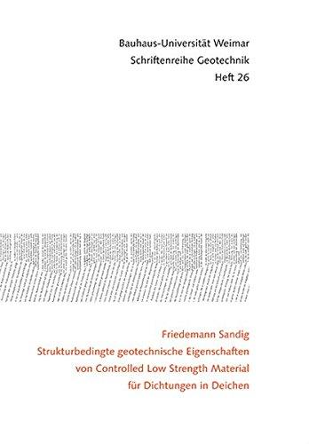Strukturbedingte geotechnische Eigenschaften von Controlled Low Strength Material für Dichtungen in Deichen (Schriftenreihe Geotechnik)