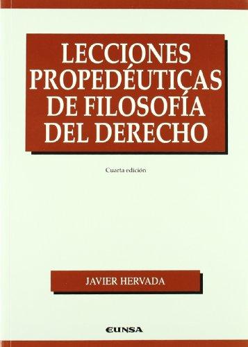 Lecciones propedéuticas de filosofía del derecho (Manuales (Universidad de Navarra. Facultad de Derecho))