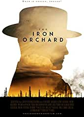 THE IRON ORCHARD arrives on Digital, Blu-ray and DVD August 6th from Santa Rita Film Co.