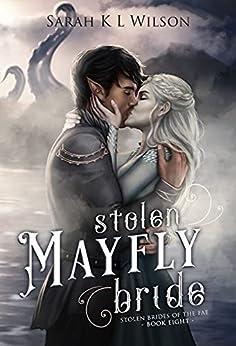 Stolen Mayfly Bride (Stolen Brides of the Fae) by [Sarah K. L.  Wilson]