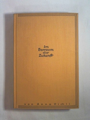 Im Vorraum der Zukunft / Der Roman eines jungen Mannes