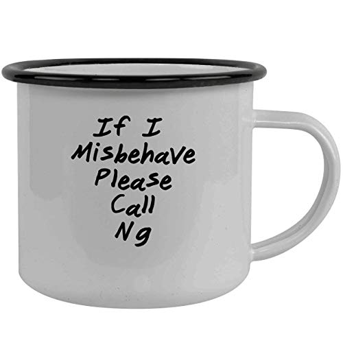If I Misbehave Please Call Ng - Stainless Steel 12Oz Camping Mug, Black