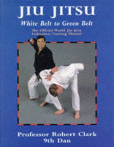 Download Jiu Jitsu: The Official World Jiu Jitsu Federation Training Manual 