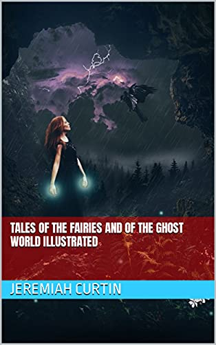Tales of the Fairies and of the Ghost World illustrated (English Edition)