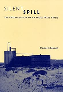 Silent Spill: The Organization of an Industrial Crisis (Urban and Industrial Environments)