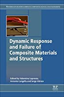 Dynamic Response and Failure of Composite Materials and Structures (Woodhead Publishing Series in Composites Science and Engineering)