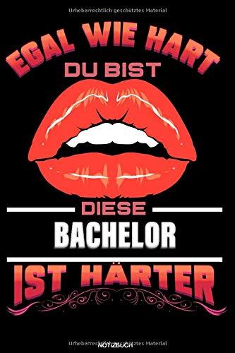 Egal Wie Hart Du Bist Diese Bachelor Ist Härter: Liniertes Notizbuch Bachelor Geschenk für...